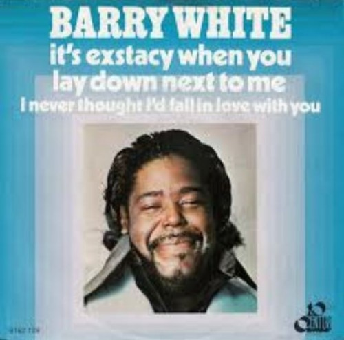 Barry White, 'It's Ecstasy When You Lay Down Next to Me,' 1977
