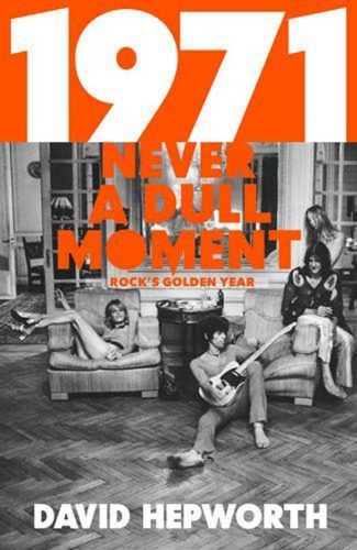 'Never A Dull Moment' by David Hepworth