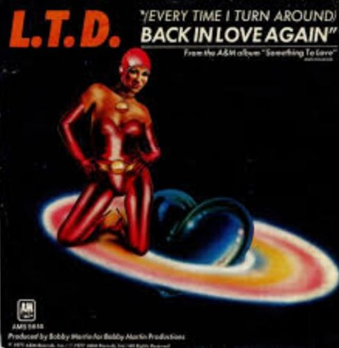 L.T.D., (Every Time I Turn Around) Back in Love Again, 1977