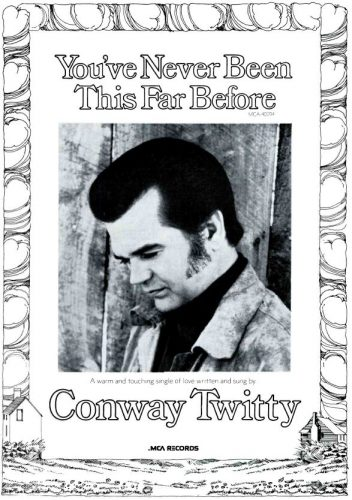 Conway Twitty, 'You've Never Been This Far Before' ('Cashbox' magazine, July 07, 1973). Click to enlarge.