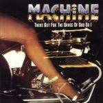 machine-there-but-for-the-grace-of-god-go-i-1979